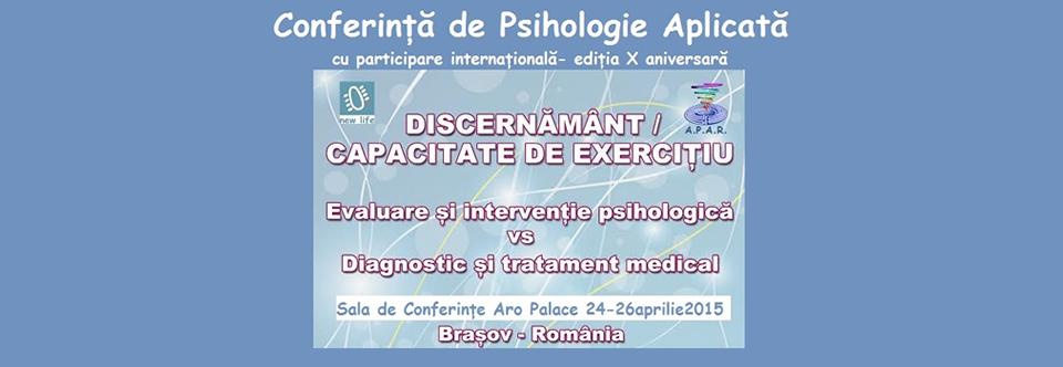 Editia a X-a, aniversara, a Conferintei de Psihologie Aplicata – 24-26 aprilie 2015